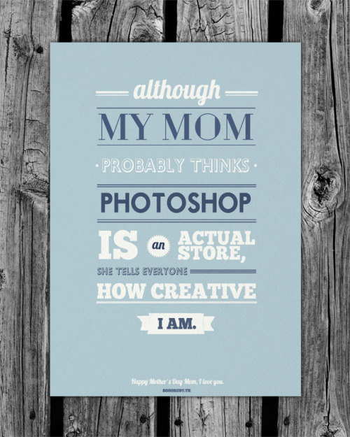 thedsgnblog:  Wishing all the moms out there a very Happy Mother's Day! *Some of my old work - http://enabacanovic.com