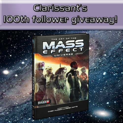 "clarissant:  The prize: A brand new copy of The Art Of The Mass Effect Universe. I won this in BioWare's trivia contest at PAX East but I already have it so I want someone else to have a chance to own this amazing book. The rules: 1. You must be following me. 2. You can reblog this as many times as you want but likes don't count. 3. You must have your ask box open. If you win, I will contact you. 4. You must be willing to give me your address. I will ship worldwide and cover 100% of the shipping costs. 5. I will mark the item as a ""gift"" but in the unlikely event that they occur anyways I will NOT be responsible for customs or duty fees. 6. The giveaway ends on Sunday April 7th at 12 AM EST. The winner has until 12 PM EST on Saturday April 13th to respond with their shipping information or a new winner will be chosen. Thanks for following me and good luck!"