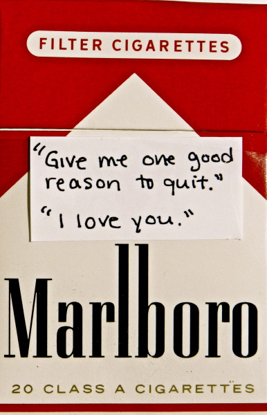 "cigarette-memories:  ""Give me one good reason to quit."" ""I love you."""