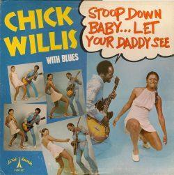 cryptofwrestling:  Chick Willis - Stoop Down Baby…Let Your Daddy See(1972)   Too cool for school… [via Devlin Thompson/ Facebook]