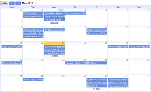A good calendar of deadlines from workshopxnews:  We've updated workshopx calendar. New noteworthy deadlines in May and June: Canon AFJ Award, Eddie Adams Workshop 2013 and IPF Grant among others: (view)Workshopx calendar is crafted for photojournalists and documentary photographers: deadlines for contests, grants and festivals worldwide.