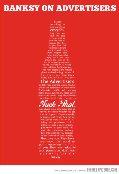 srsfunny:  Banksy's take on advertisers…http://srsfunny.tumblr.com/
