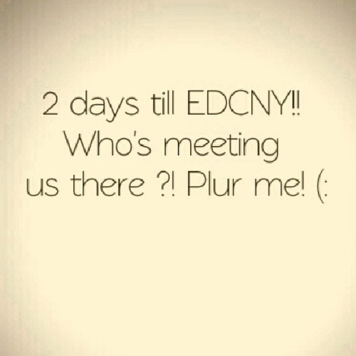 Are you ready?! (: #excited #cantwait #edc #edcny #edm #plur #meetup #rage #rave #love #fun #omg #ahh #intense #sohappy