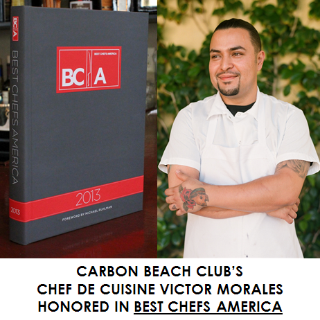 We are thrilled to announce that Carbon Beach Club's very own Chef de Cuisine Victor Morales has been nominated by his peers and honored as one of the most influential chefs in the US by Best Chefs America!  With ten years of experience in the hospitality sector, Chef Victor's focus is on producing California-driven cuisine, always intent on emphasizing what is fresh, in season and local. He employs modern techniques while keeping the plates simple and clean. To him, the most essential part of the experience means preparing food that people can relate to. The Carbon Beach Club, located in the Malibu Beach Inn, offers both indoor and outdoor al fresco dining and boasts breathtaking views of the Pacific Ocean. Enjoy California coastal cuisine complemented by an elaborate list of hand-selected boutique wines from vineyards in California's premier wine regions, and indulge in the sights and sounds of tumbling surf below.  For more information or to make a reservation, please visit us online or call us at 310.456.6444.    Photo credit: Book Best Chefs America, Chef Victor - Matt Edge