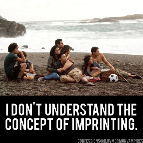 "Anonymous Confession #701: ""I don't understand imprinting no matter how many times it's explained. People say it's not sexual but yet, when Renesmee is old enough, Jacob plans on having sex with her. How is that not sexual?"""
