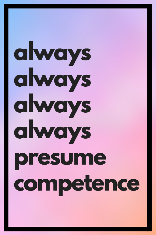 presuming competence | Tumblr