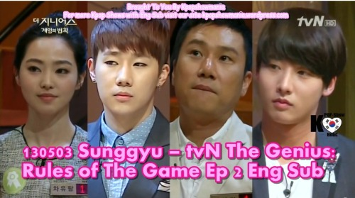 kpopshowloveholic:  130503 Sunggyu – tvN The Genius: Rules of The Game Ep 2 Eng Sub FULL part 1 - part 2- part 3- part 4-part 5-paty 6 Brought To You By Kpopshowmania For more Kpop Shows with Eng Sub visit our site kpopshowmania.wordpress.com DO NOT TAKE THE LINKS OUT!  JUST LINK BACK  http://kpopsholoveholic.tumblr.com/ Follow @twitter.com/Kpopshowholic facebook: http://www.facebook.com/boomshakalaaka
