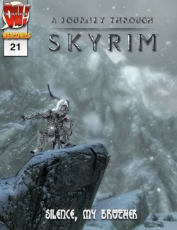 Our original webcomic: A Journey Through Skyrim, issue #21 is out!