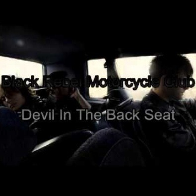 'Devil in the Back Seat' by Black Rebel Motorcycle Club is my new jam.