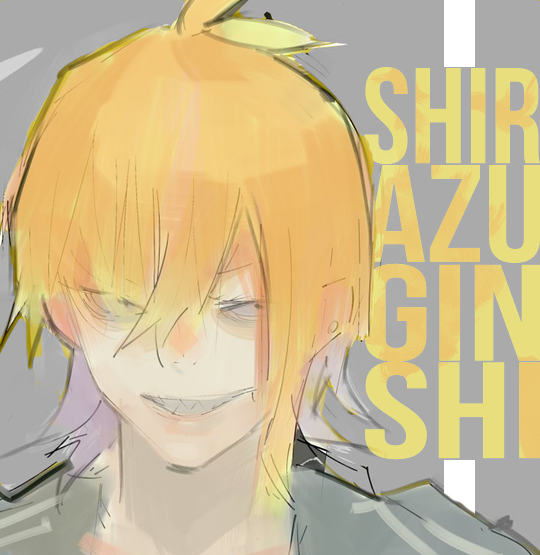 quinx week: day 5 → shirazu ginshi.