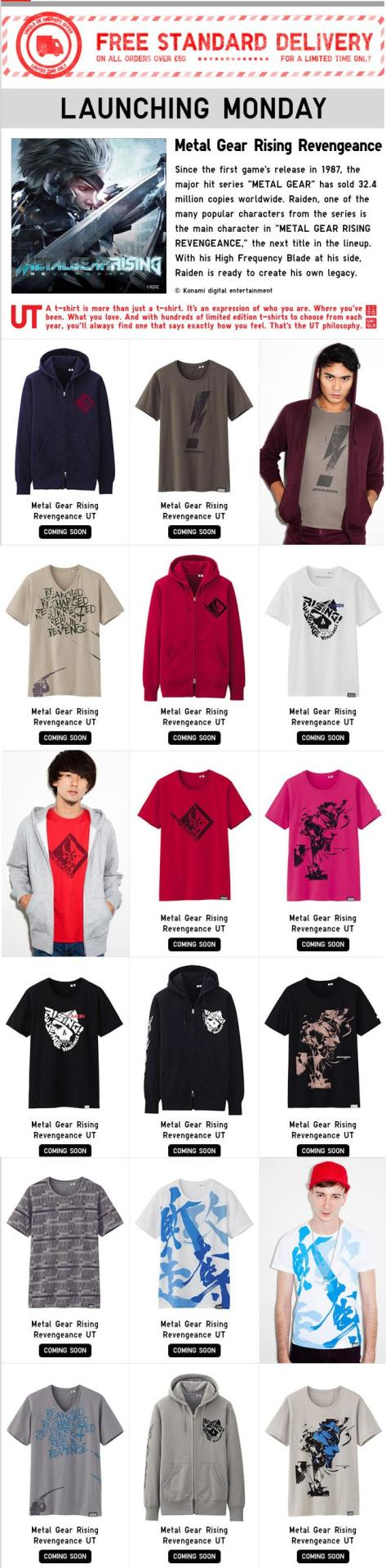 Metal Gear Rising Shirts From UNIQLO Popular Japanese clothing retailer UNIQLO are launching a Metal Gear Rising line on February 18th to celebrate the release of the game. These shirts are awesome. I love gaming shirts that are really nicely done. UNIQLO has previously done other really great Metal Gear Solid related clothing. However with their only US shop being in New York City and with many of their MGS shirts hard to find online, you may have a bit of trouble getting one. However, if the rumors are true, a UNIQLO store will soon be opening in Philly. Check It: The time we met Hideo Kojima at UNIQLO NYBuy It: Pre-order Metal Gear Rising