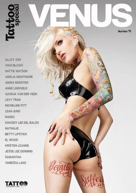 TATTOO VENUS - A 100 page magazine dedicated to the photography of Christian Saint. No Ads, no articles, just 100 pages of beautiful tattooed women. Available NOW on newsstands! On the cover: Alloy Ash Inside: Vikki Blows, Hattie Watson, Amelia Nightmare, Amina Munster, Anne Lindfjeld, Azarja Van Der Veen, Levy Tran, Micheline Pitt, Leah Jung, Radeo, Chasidey Lee Del Balso, Betty Lipstick, El Wood, Kristen Leanne, Jesse Lee Denning, Vanessa Lake and more!