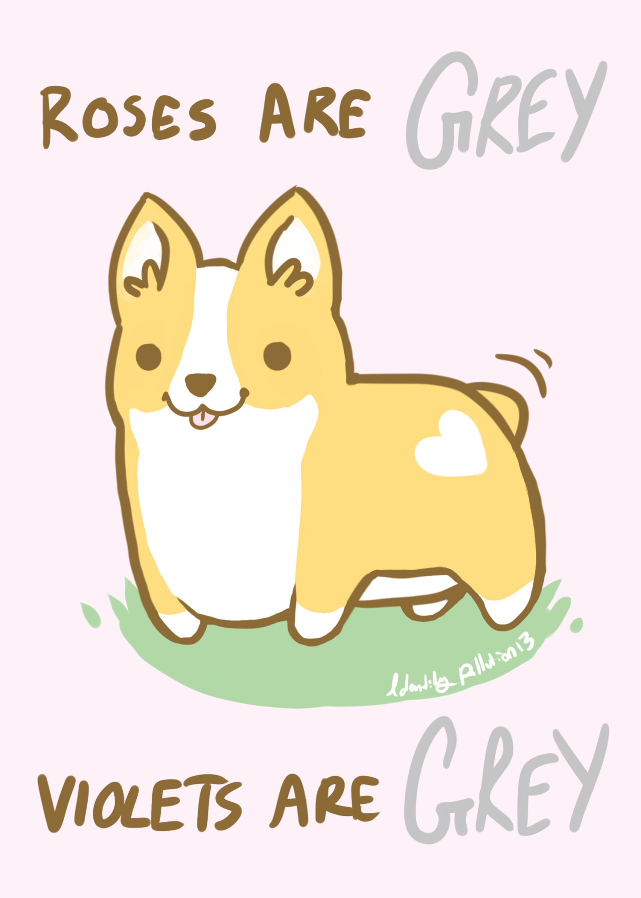 identitypollution:  I drew some corgis and now corgi Valentine cards are available in my new redbubble shop for only $2.08 postcards, $2.60 4X6 cards, $3.90 5X7.5 cards!  I am getting married on March 2nd with a super tiny budget, any sales I can get will be greatly appreciated!  I REALLY WUF YOU ROSES ARE GREY LOTS OF KISSES BUF <3 TRI-COLOUR Also OUR ETSY SHOP has some neat stuff! We are also on FACEBOOK!