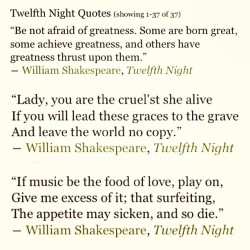 "Just a FEW of my favorite #quotes from #Shakespeare. Specifically from ""Twelfth Night."" 1) greatness and working hard to achieve it 2) how wonderful you are; it would be a shame (or ""cruel"" of you) to not have children (a ""copy"") who resemble you for the future… not stressing children, but the fact that you're an important contribution to the world 3) draws parallels of music, love, & food! Gosh I love understanding (well,  attempt to) this gibberish! 📖📚🎭😭🙆💡"