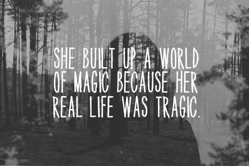 :( even my world of magic is a tragic