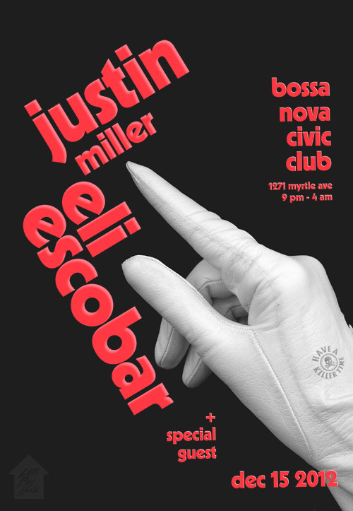 We're throwing a party at Bossa Nova Civic Club tomorrow (Saturday) with Justin Miller, Eli Escobar, and a very special guest. Really enthused to be breaking in the new Bushwick, Brooklyn venue! Come join us! Gonna be a party for sure! See you on the floor, NYC!