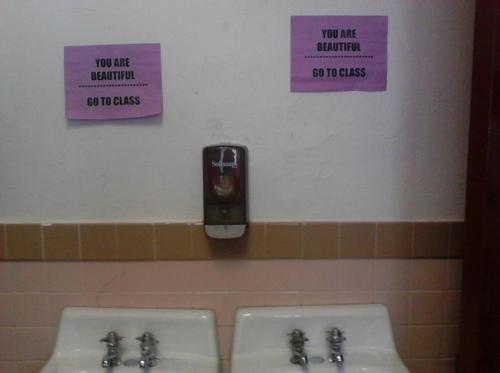 the-douchebag-diaries:  My principle at school took the mirrors down in the bathrooms and put these there instead..  what an asshole