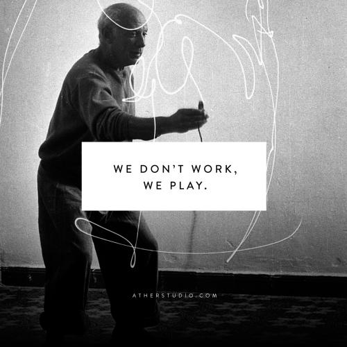 We don't work, we play.  ÄtherStudio