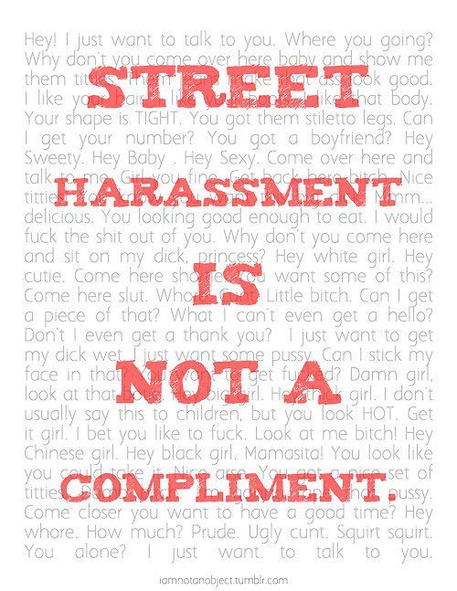 Street Harassment is not a compliment…