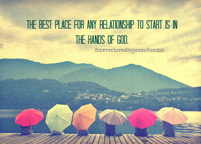 God should always be the start of any relationship.