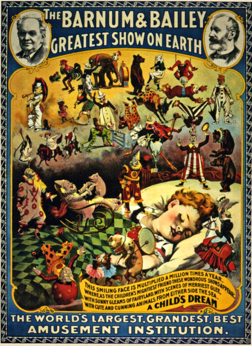 "saveflowers1:  Barnum & Bailey Circus, ""A Child's Dream' (1896) poster."