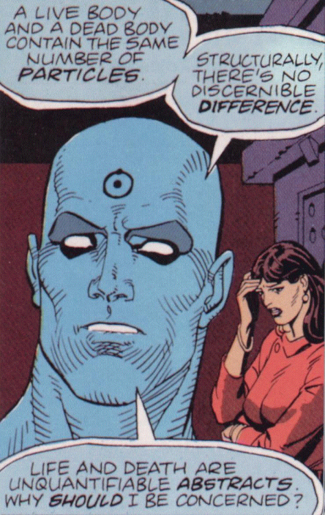 Attention all: simply quote Dr. Manhattan at my funeral. It will work.