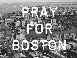 clothedingrace:  Praying for Boston!