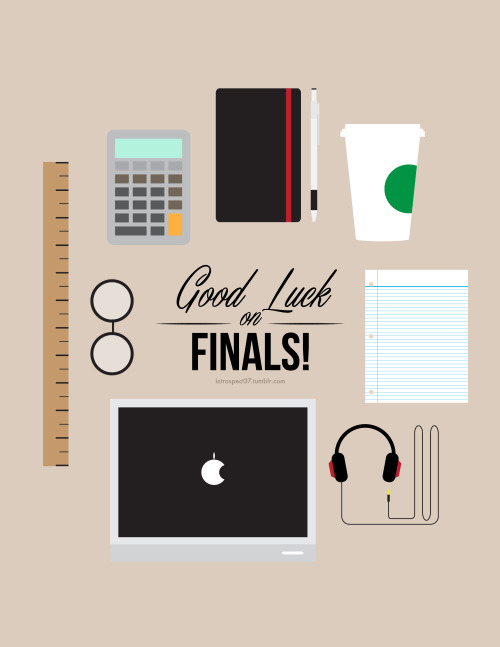Good Luck on Finals everyone!