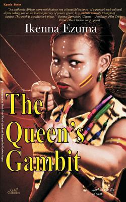 The Queen's Gambit Ikenna Emmanuel Ezuma ISBN 1477587586  The Queen's Gambit is an epic story set in the early times when the Benin Kingdom reigned supreme between the South-South and the South-West regions of Nigeria.In this tragic tale, the timeless conflict between the forces of good and of evil plays out when a man, overcome by blind ambition, allows greed to possess his will and in the process, desecrates the land. But unknown to the people, beyond their borders, far across the great river and in a foreign land, lies the only hope of the kingdom….Like a fast-paced movie, this compelling story, packed with unsuspecting twists and intriguing suspense and richly spiced with interesting African proverbs, brings to life the rich cultural depths of the famous ancient Benin kingdom and is sure to hold you spell bound from the very first flip of the page. It is a promise!