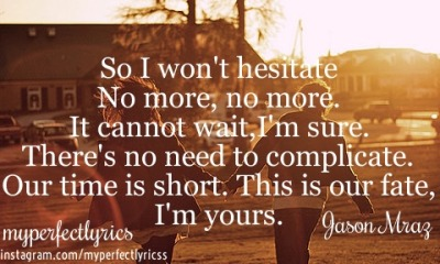 myperfectlyrics:  I'm Yours by Jason Mraz