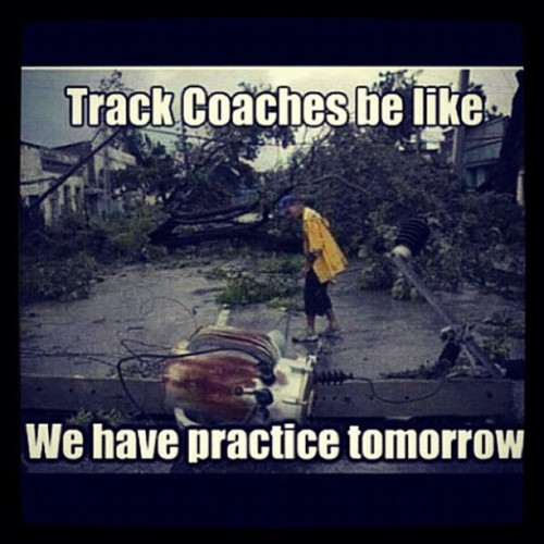 "trackstar-kidd:  But coach? ""Theirs a tree on the track"" GO AROUND IT !!!"