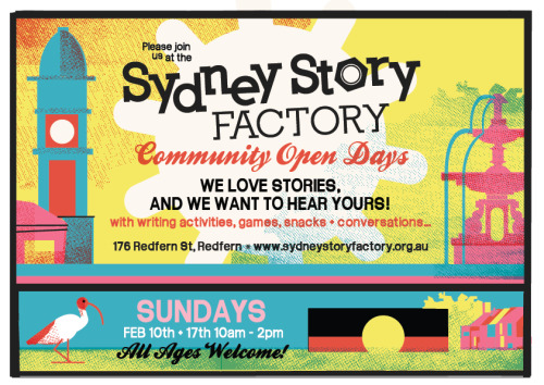 Here's a poster I put together for the Sydney Story Factory's Community Open Day. Check out some info on the event at this link, and like Sydney Story Factory on Facebook for more updates on fun events they put on.