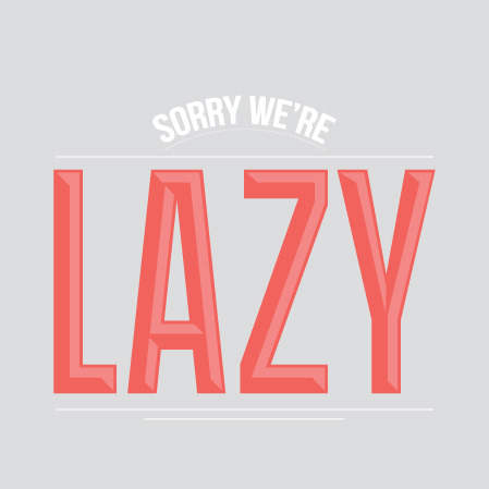 I'm a lazy bugger – what can I do to be a grade A designer?   Do your homework.