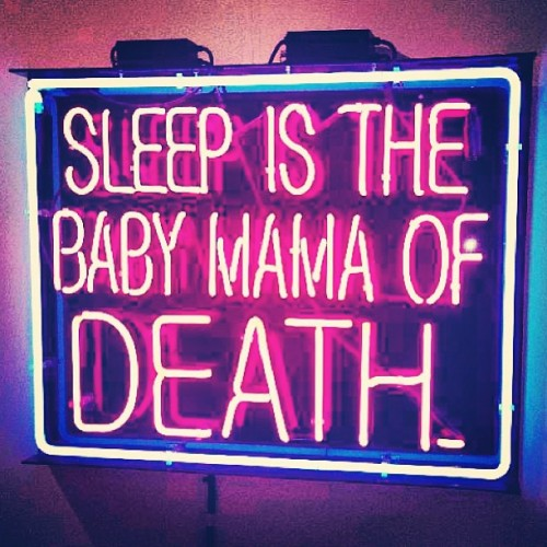 fckbitches:  #sleep #babymama #death #lol #sign