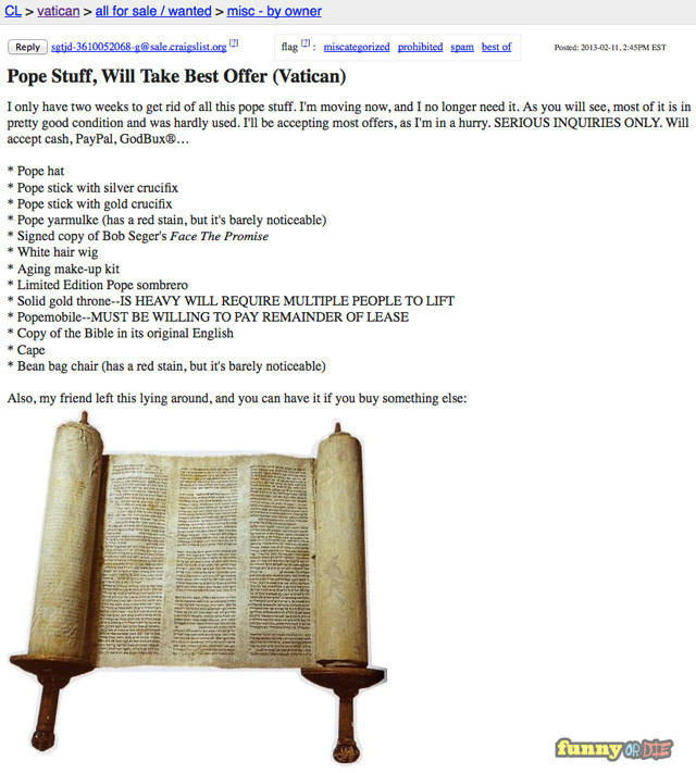 funnyordie:  The Pope is Selling All His Stuff on Craigslist Help this guy move!  This is the best thing ever.