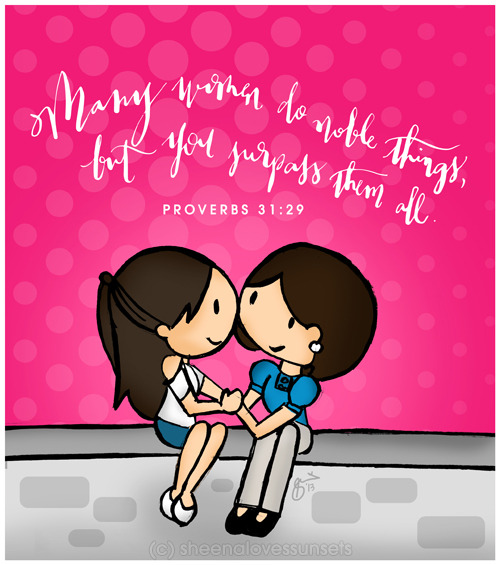 Happy Mother's Day! Hug your mom today! :) Moms are truly one of God's most wonderful gift to us. She's our best critic and our number one fan. Sometimes our enemy but always our best friend. She'll give you curfews and rules to follow but will kiss you and hug you still even after you've broken them for the zillionth time. :) This drawing is for my lovely mom, my best girl friend, who I will always miss for the rest of my life. A collaboration between Sheena Loves Sunsets (drawing) and Ink Scribbler (gorgeous calligraphy!)
