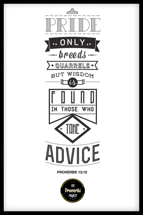theproverbsproject:  Proverbs 13:10