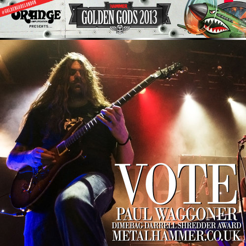 Vote for Paul for the Golden Golds Dimedag Darrell Shredder award! http://www.metalhammer.co.uk