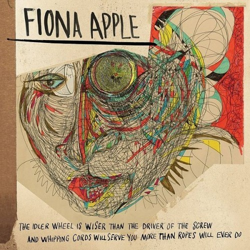 "#1 Album of 2012: FIONA APPLE - The Idler Wheel is Wiser Than the Driver of the Screw and Whipping Cords Will Serve You More Than Ropes Will Ever Do Key Tracks: ""Werewolf"" - ""Periphery"" - ""Hot Knife"" - ""Regret"" - ""Anything You Want"""