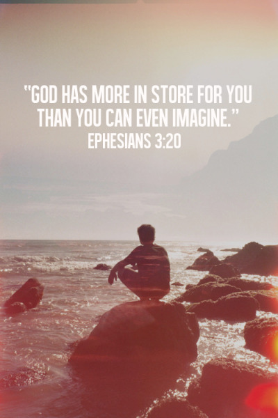 "spiritualinspiration:  ""Now to Him who is able to do far more abundantly beyond all that we ask or think, according to the power that works within us, to Him be the glory in the church and in Christ Jesus to all generations forever and ever"" (Ephesians 3:20-21, NAS) God wants to do exceedingly abundantly above and beyond all you can imagine! He wants to pour out His favor on you and open up opportunities that will boggle your mind! Notice this verse says that He will do it ""according to the power that works in us."" How does His power work in us? When we yield ourselves to Him, when we obey His Word and do what pleases Him, more of His power is activated in our lives. When we put Him first in everything that we do, when we choose love, we are allowing more of Him to work in and through us. When we choose God's way, we get God's results: peace, favor, blessing and increase. Today, no matter what you are facing, know that when you invite God into your circumstances, He will transform them! He will do more than you could ever imagine. Line yourself up with His Word in your thoughts, words and actions, and watch Him do exceedingly abundantly far and beyond what you could ever imagine!"