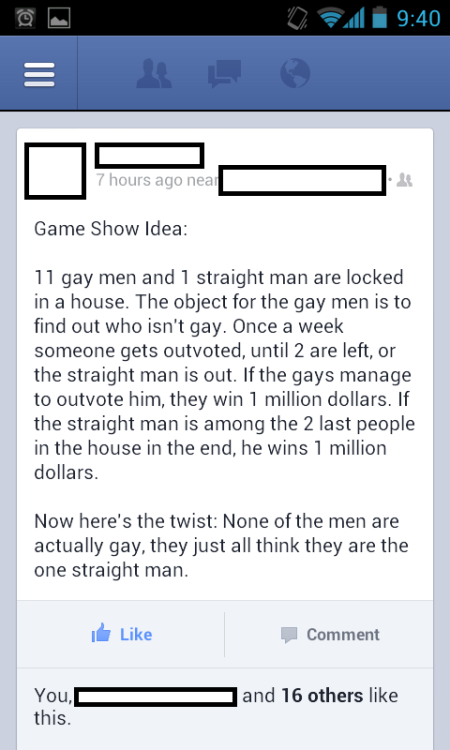 m4kingbabies:  Imagine how many straight men would end up doing gay things just to stay in the contest.
