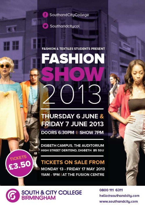 sccbfashion:  Our annual fashion show are on Thursday 6th and Friday 7th June 2013. Tickets are on sale this week at the Fusion centre in Digbeth.