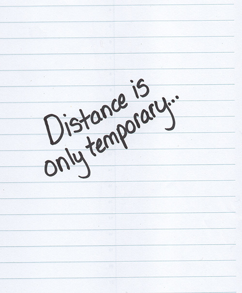 Distance Is Only Temporary