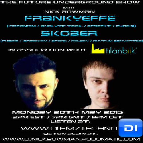 Nick Bowman Presents - The Future Underground Show (Guests Frankyeffe - Skober) 20-05-2013 Nick Bowman Presents – The Future Underground Show (Guests Frankyeffe – Skober) 20-05-2013 LENGTH…View Post