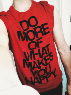 'do more of what makes you happy'