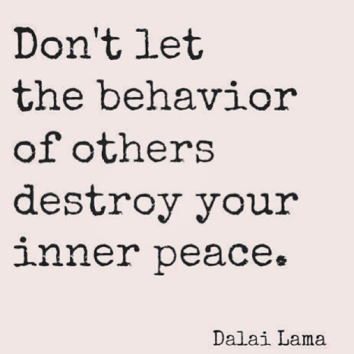 little-annoying:  #quote #dalailama #behavior #destroy #inner #peace #true #fact #instamood #instagood #trueshit #instaquote
