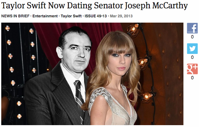 theonion:   Taylor Swift Now Dating Senator Joseph McCarthy: Full Report