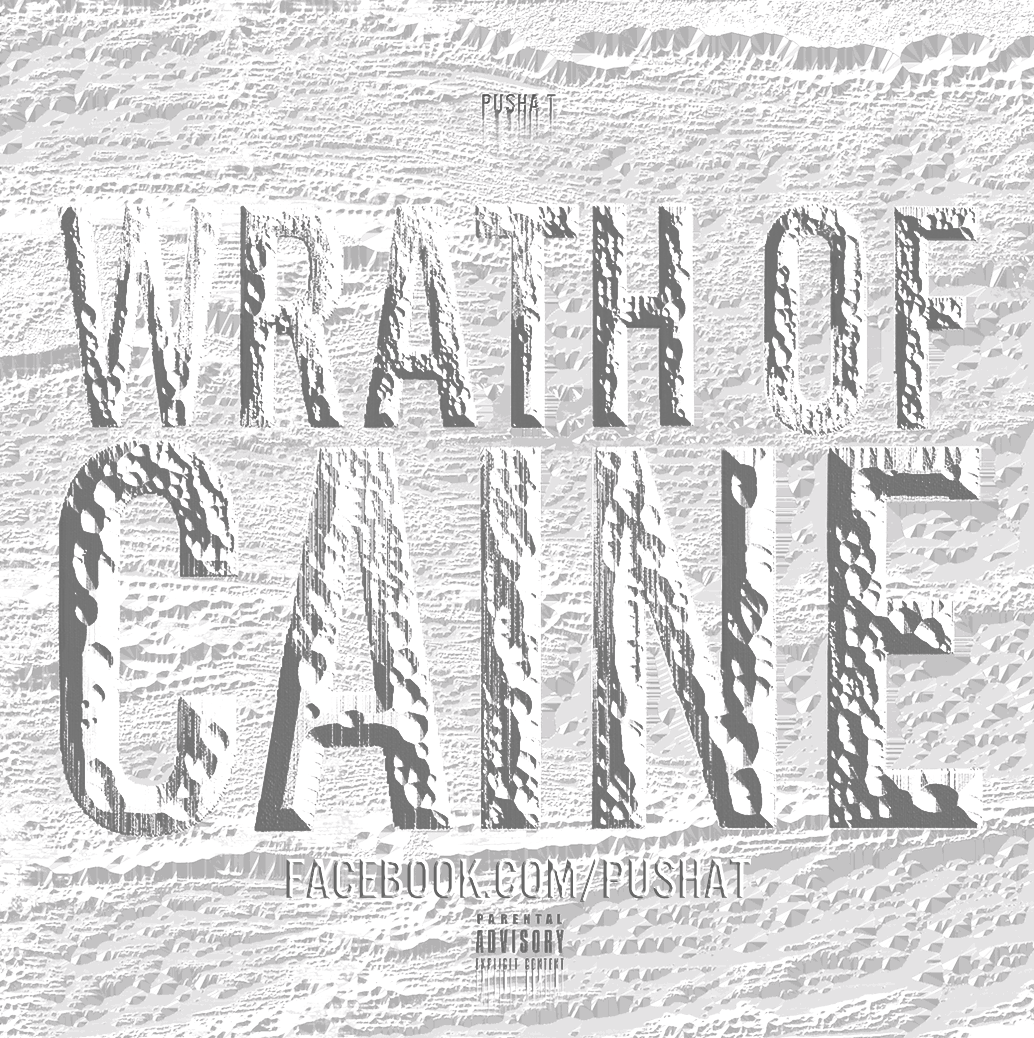 PUSHA T- WRATH OF CAINE YOU'RE WELCOME.