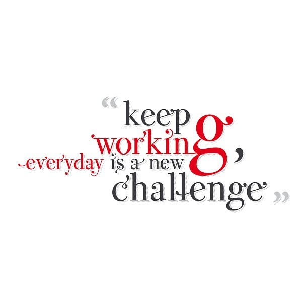 """Keep working, everyday is a new challenge"" using #Valentina by @Pedroarilla #typography"