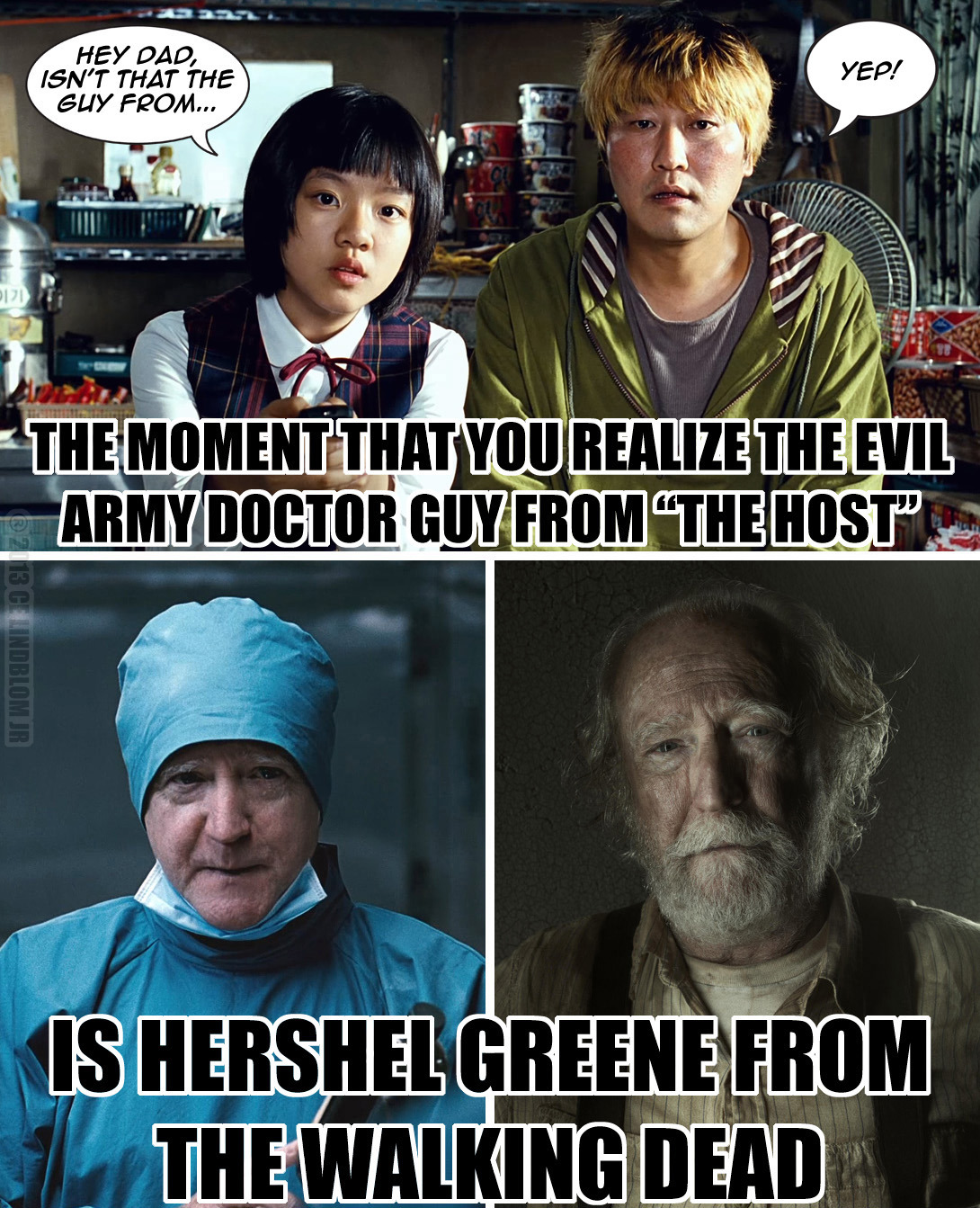 "LOL! Hershel was in the South Korean horror film ""The Host""."